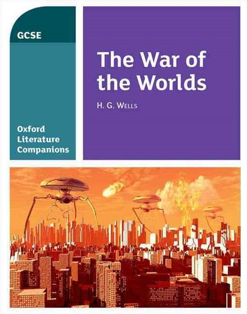 Oxford Literature Companions The War of the Worlds