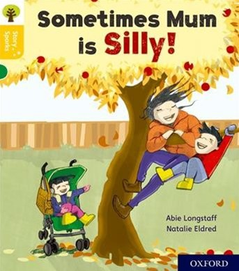 Oxford Reading Tree Story Sparks Oxford Level 5 Sometimes Mum is Silly