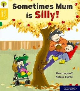 Oxford Reading Tree Story Sparks Oxford Level 5 Sometimes Mum is Silly by Abie Longstaff, Natalie Eldred, Nikki Gamble (9780198415169) - PaperBack - Education