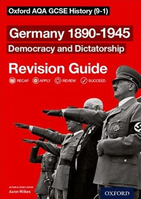 Oxford AQA GCSE History: Germany 1890-1945 Democracy and Dictatorship Revision Guide