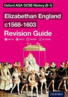 Oxford AQA GCSE History: Elizabethan England C1568-1603 Revision Guide