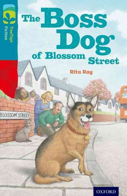 TreeTops Fiction Level 9A The Boss Dog of Blossom Street