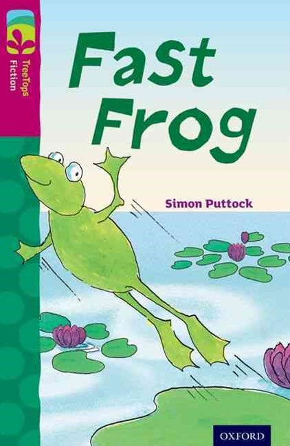 TreeTops Fiction Level 10B Fast Frog