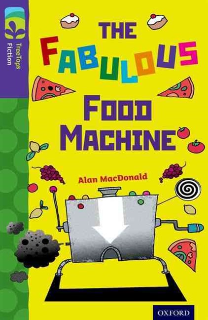 TreeTops Fiction Level 11B The Fabulous Food Machine
