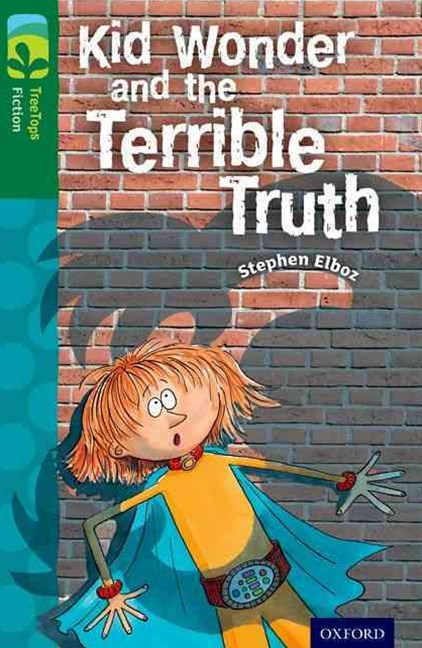 TreeTops Fiction Level 12B Kid Wonder and the Terrible Truth