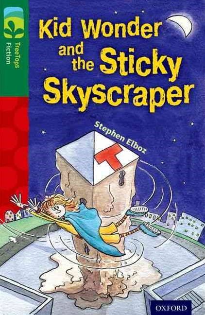TreeTops Fiction Level 12C Kid Wonder and the Sticky Skyscraper