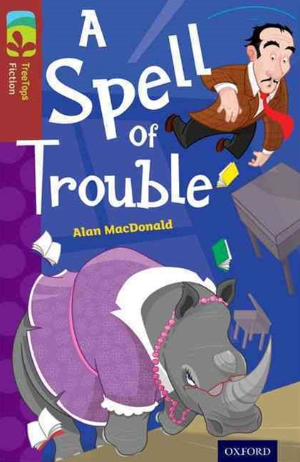 TreeTops Fiction Level 15 A Spell of Trouble