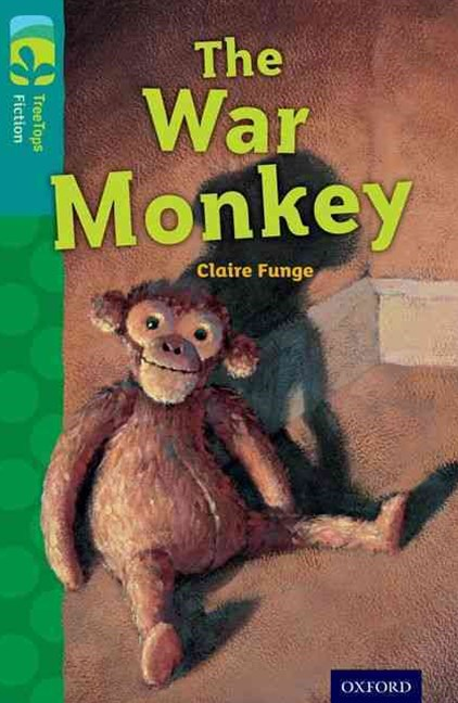 TreeTops Fiction Level 16A The War Monkey