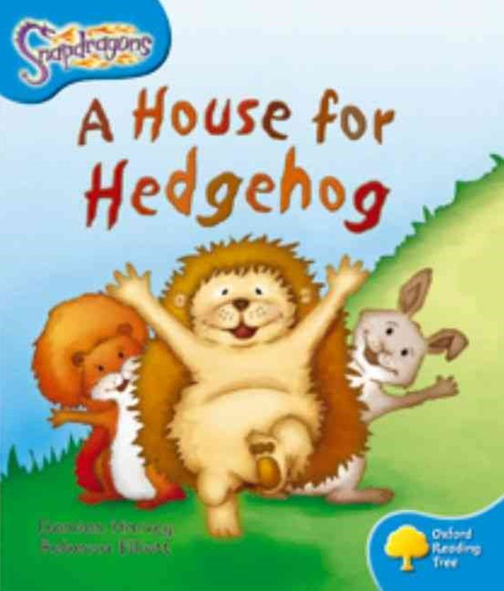 Oxford Reading Tree: Level 3: Snapdragons: a House for Hedgehog