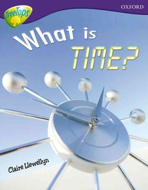 TreeTops Non-Fiction Level 11A What is Time?