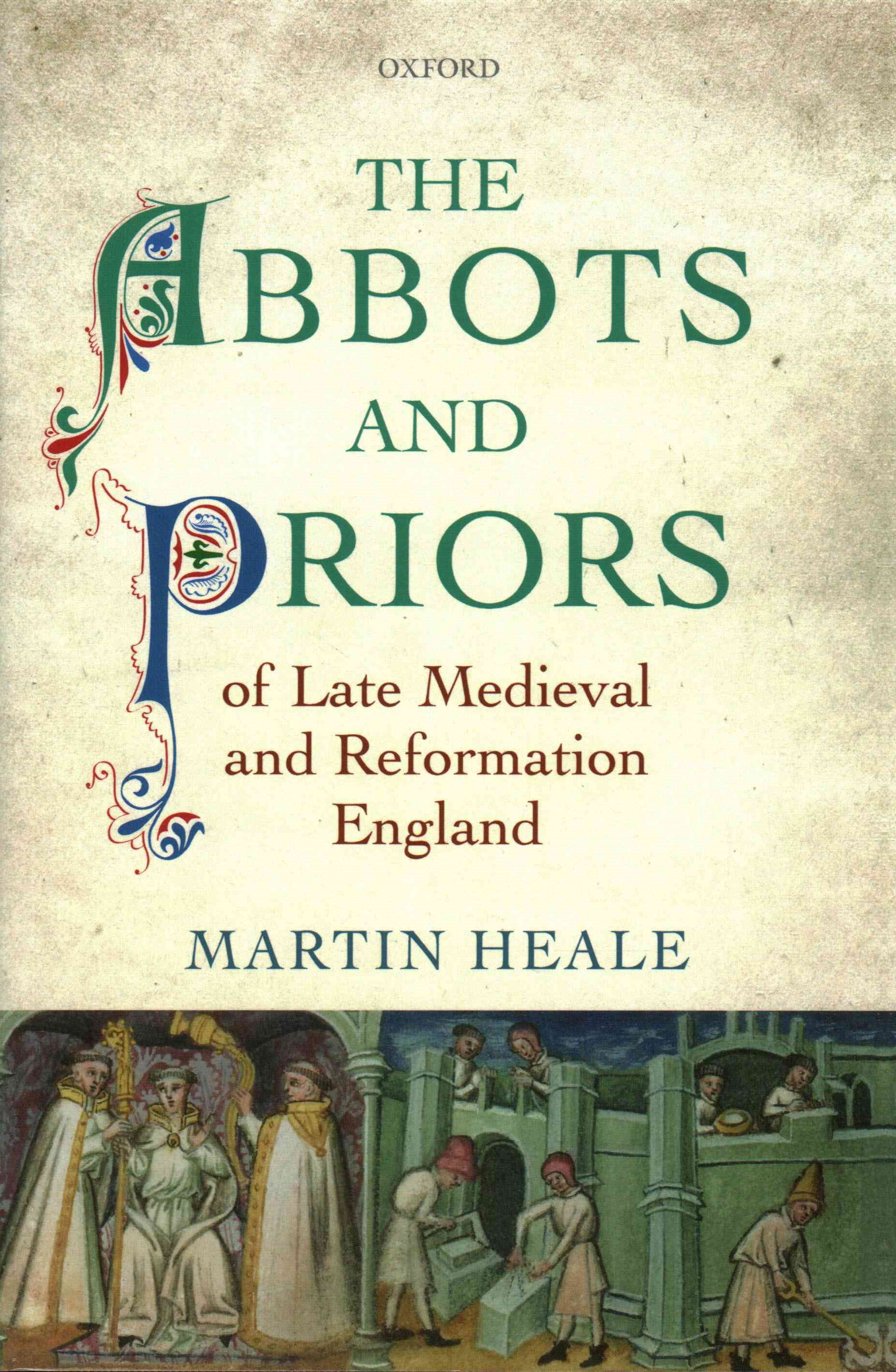 The Abbots and Priors of Late Medieval and Reformation England