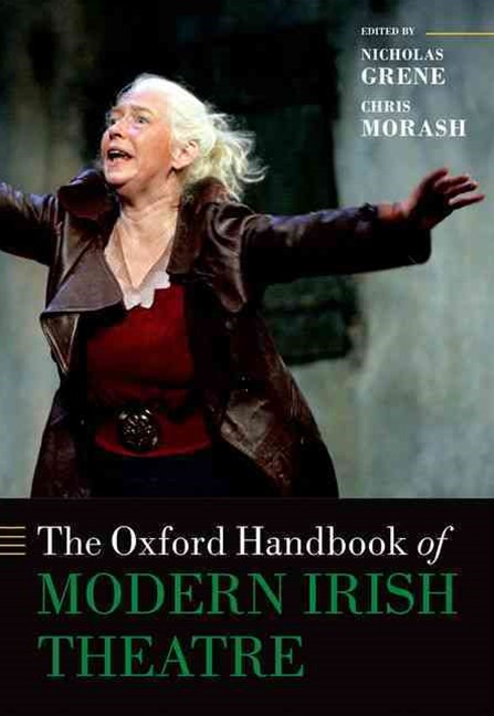 The Oxford Handbook of Modern Irish Theatre