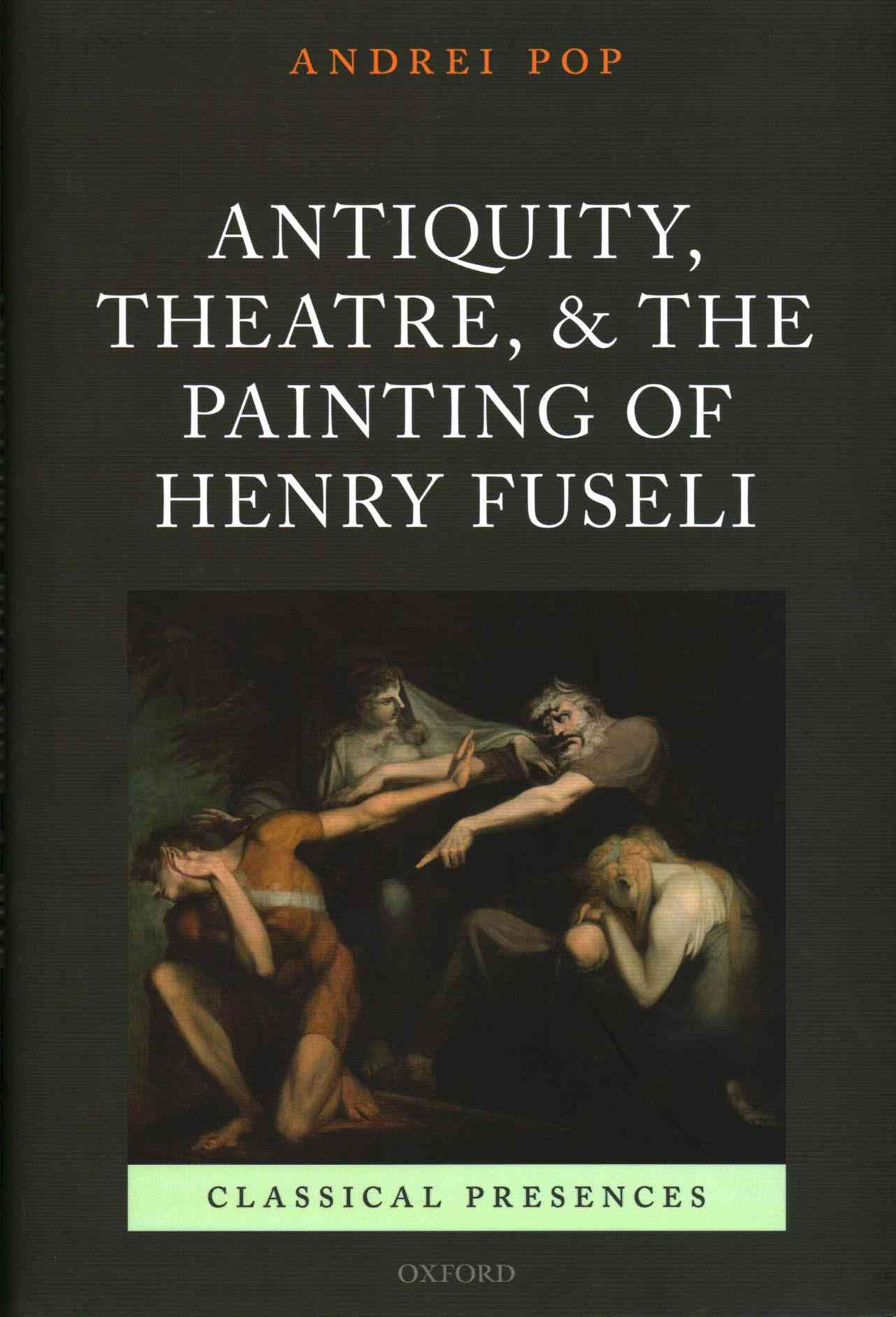 Antiquity, Theatre, and the Painting of Henry Fuseli