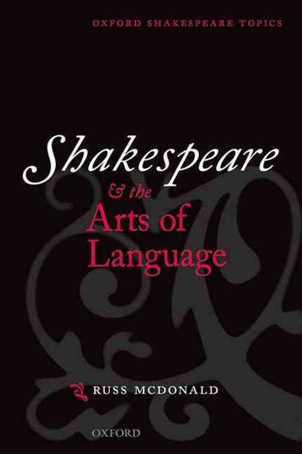 Shakespeare and the Arts of Language