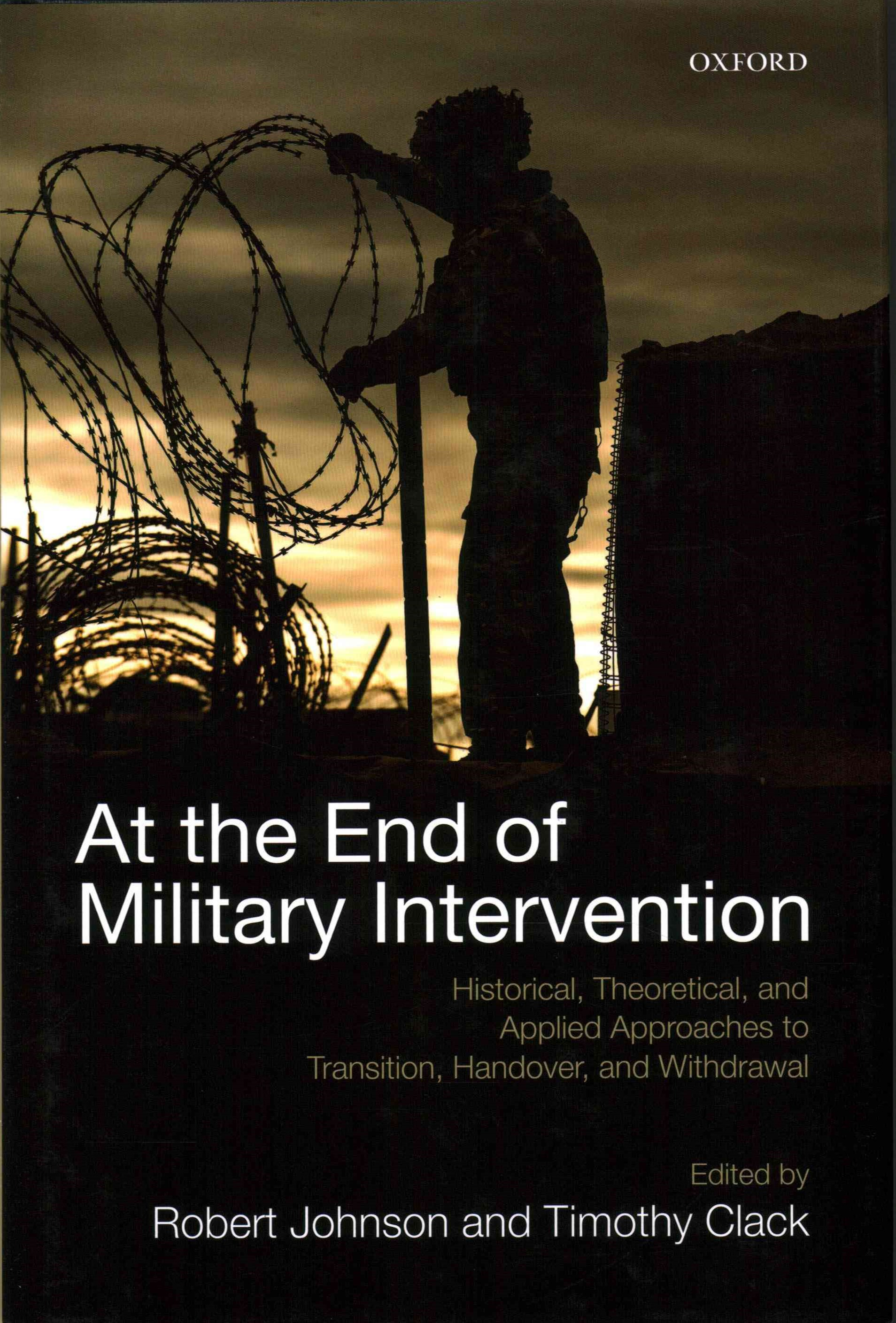 At the End of Military Intervention: Historical, Theoretical and Applied