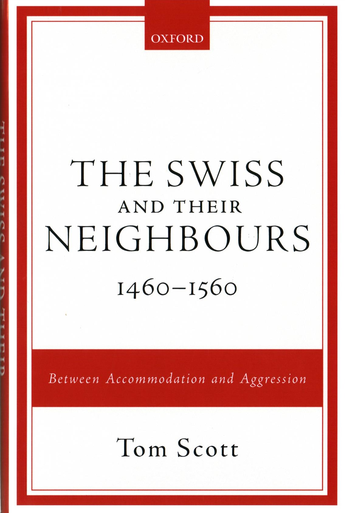 The Swiss and their Neighbours, 1460-1560