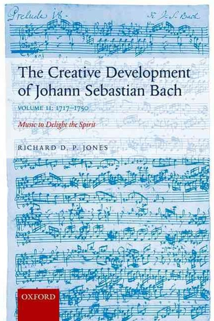 The Creative Development of Johann Sebastian Bach Volume II