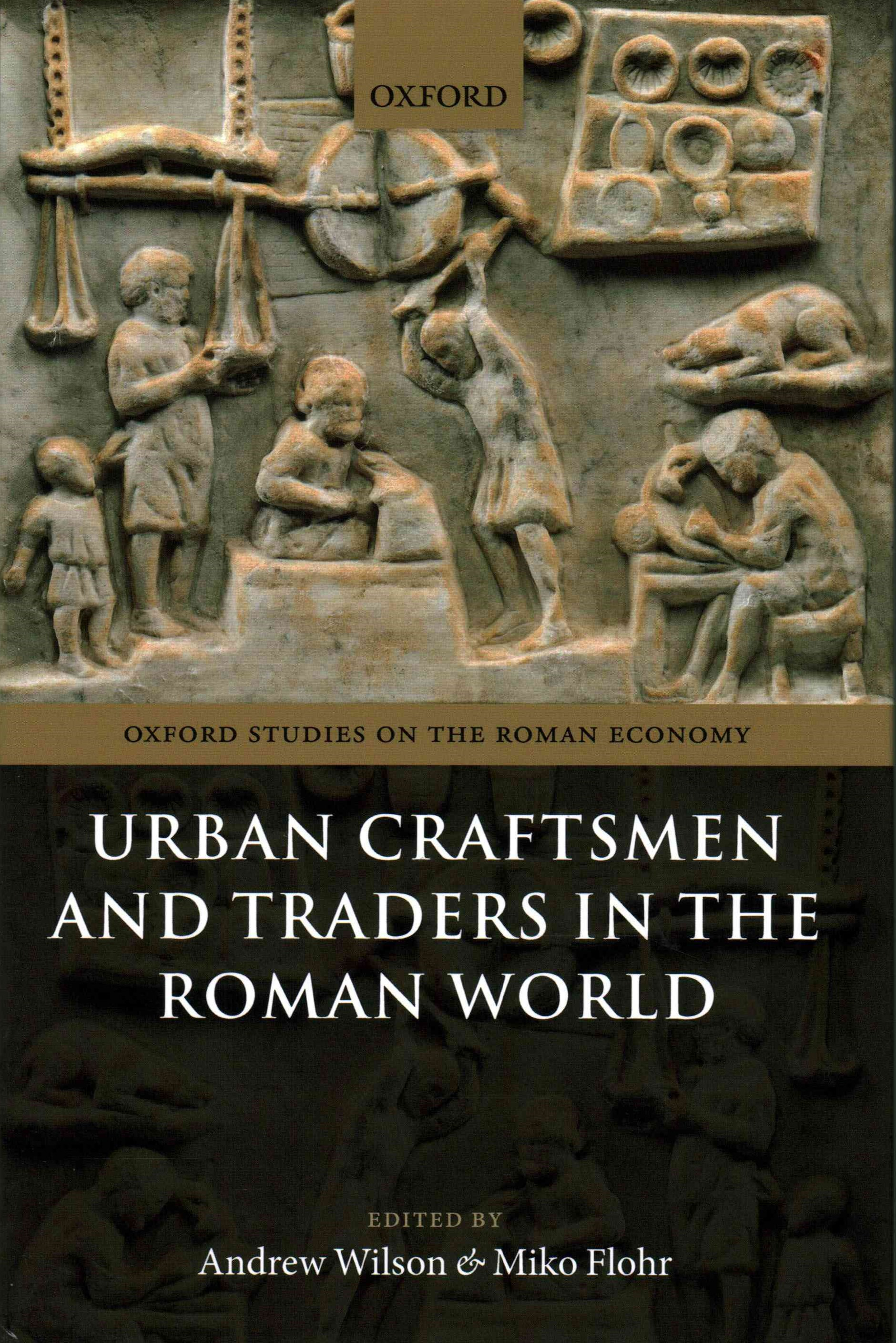 Urban Craftsmen and Traders in the Roman World