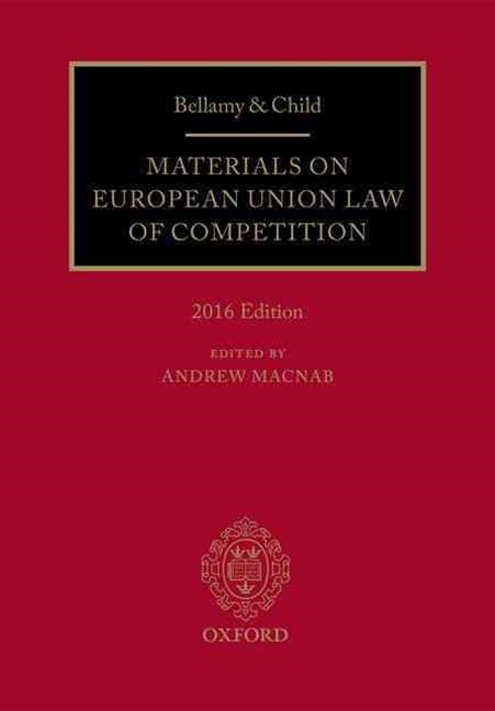 Bellamy & Child: Materials on European Union Law of Competition 2016