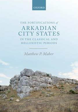 The Fortifications of Arkadian City-States in the Classical and Hellenistic