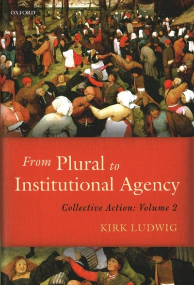 From Plural to Institutional Agency: Collective Action
