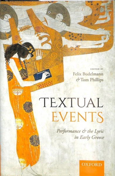 Textual Events Performance and the Lyric in Early Greece