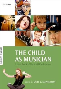 The Child as Musician A handbook of musical development by Gary E. McPherson (9780198817154) - PaperBack - Entertainment Music General