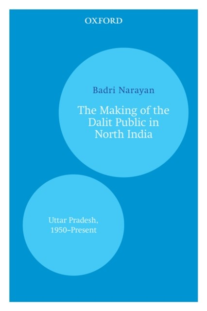 Making of the Dalit Public in North India
