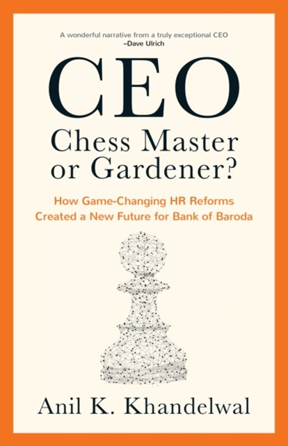 CEO-Chess Master or Gardener?