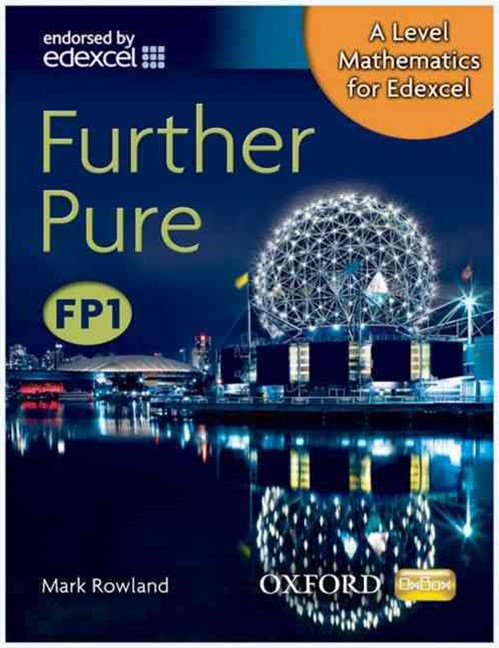 A Level Mathematics for Edexcel Further Pure FP1