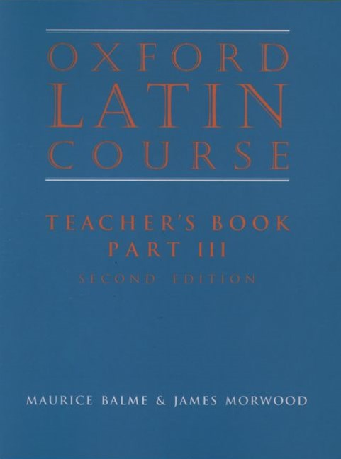 Oxford Latin Course 3 Teacher Book