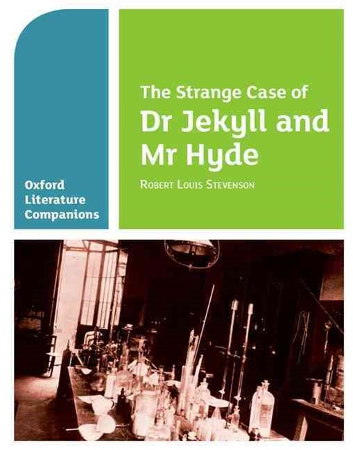 Oxford Literature Companions: The Strange Case of Dr Jekyll & Mr Hyde