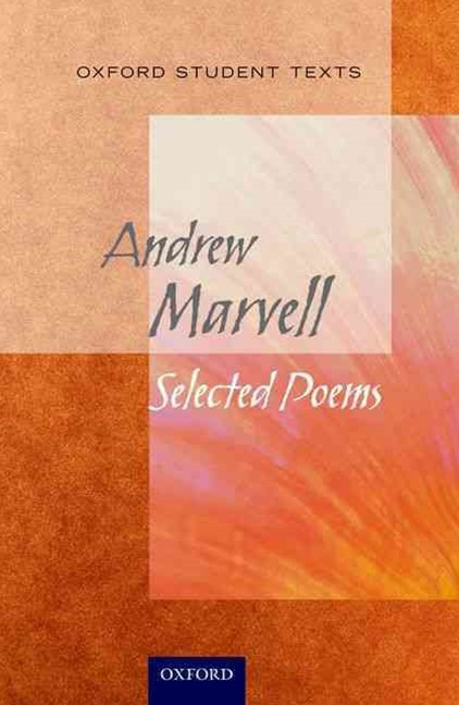Oxford Student Texts: Andrew Marvell Selected Poems