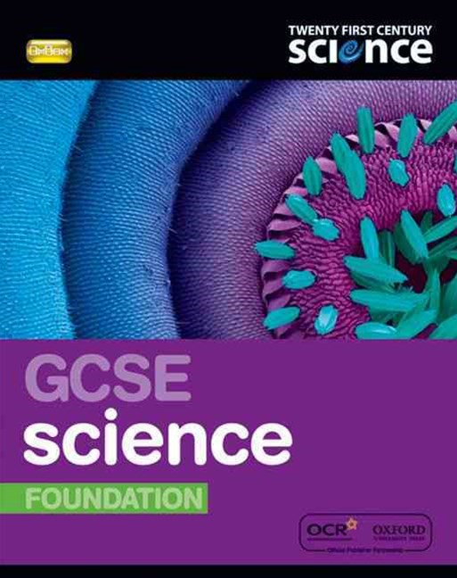 Twenty First Century Science : GCSE Science Foundation Student Book