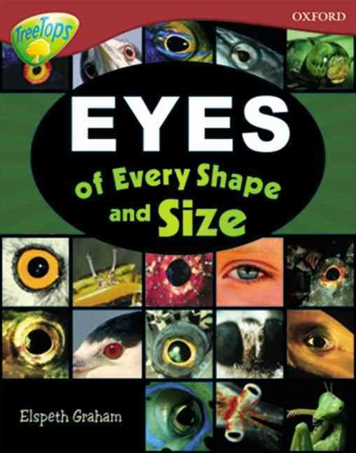 TreeTops Non-Fiction Level 15 Eyes of Every Shape and Size