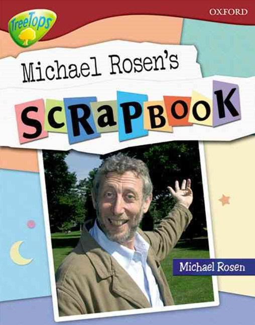 TreeTops Non-Fiction Level 15 Michael Rosen's Scrapbook