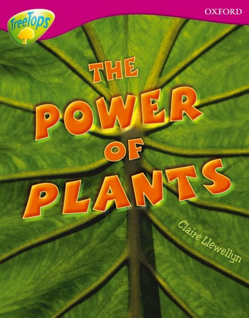 TreeTops Non-Fiction Level 10 The Power of Plants