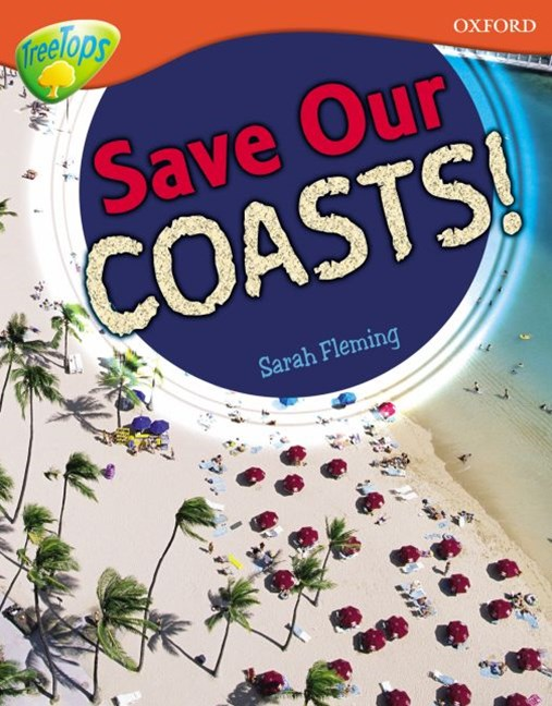 TreeTops Non-Fiction Level 13 Save Our Coasts!