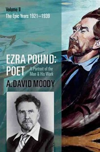 Ezra Pound: Poet by A. David Moody (9780199215584) - HardCover - Poetry & Drama Poetry