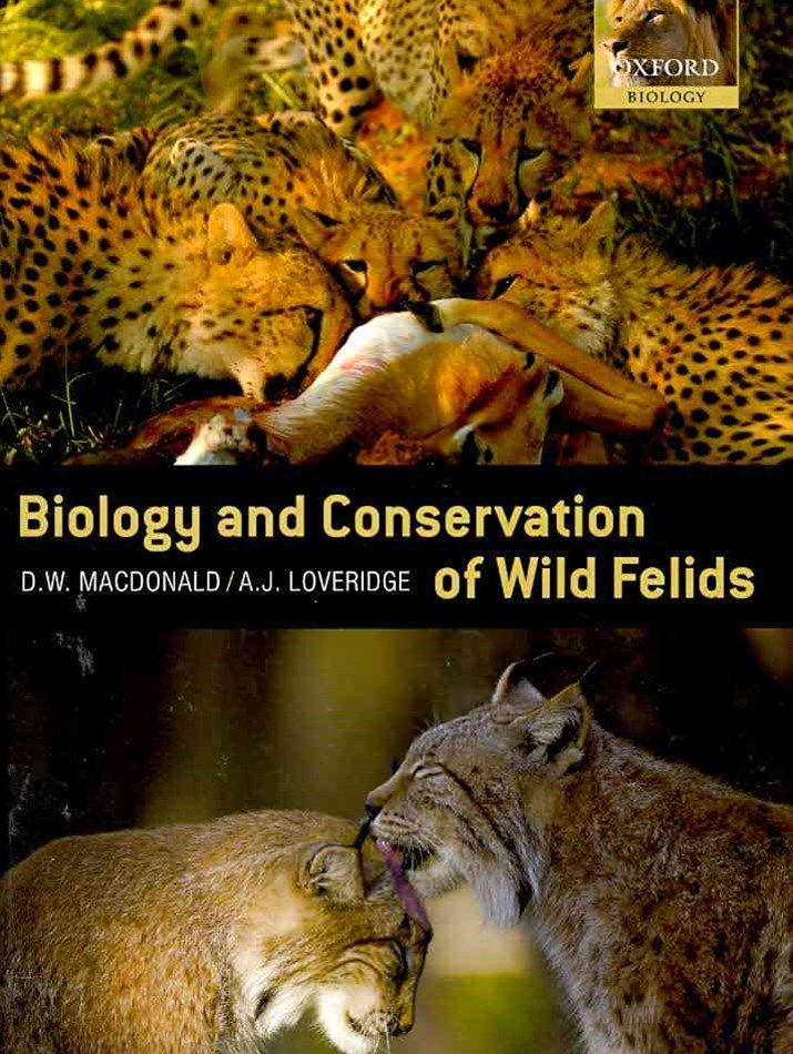 The Biology and Conservation of Wild Felids