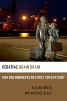 Debating Brain Drain: May Governments Restrict Emigration?
