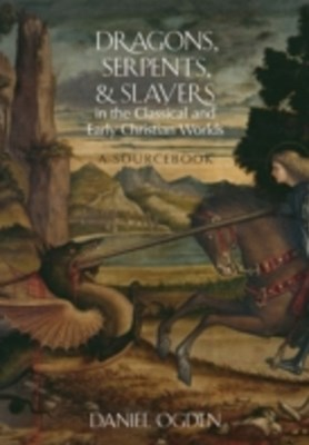 (ebook) Dragons, Serpents, and Slayers in the Classical and Early Christian Worlds