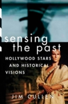 Sensing the Past: Hollywood Stars and Historical Visions