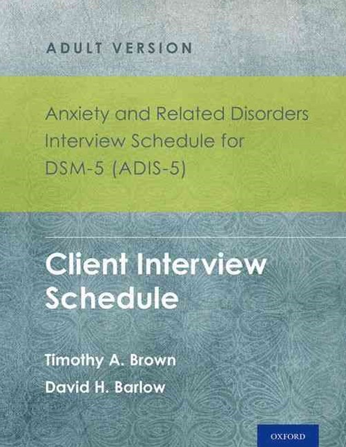 Anxiety and Related Disorders Interview Schedule for DSM-5 (ADIS-5)