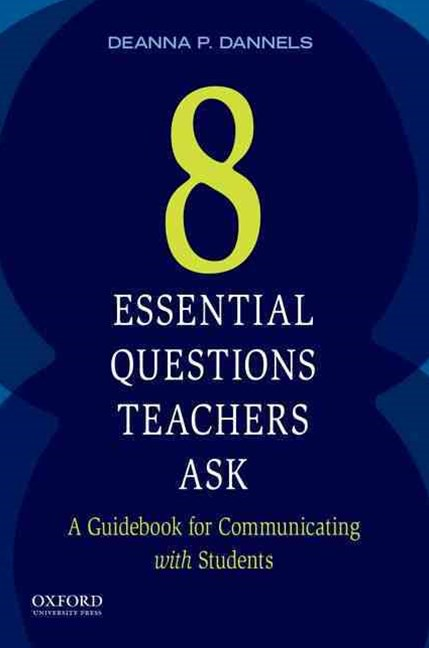 Eight Essential Questions Teachers Ask