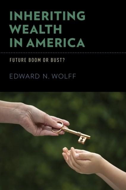 Inheriting Wealth in America: Future Boom or Bust?