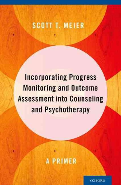 Incorporating Progress Monitoring & Outcome Assessment into