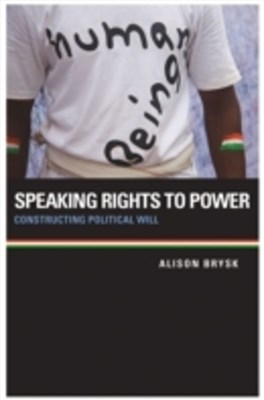 Speaking Rights to Power: Constructing Political Will
