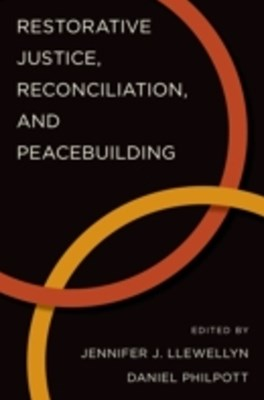 Restorative Justice, Reconciliation, and Peacebuilding