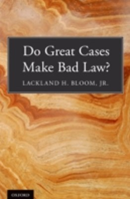 (ebook) Do Great Cases Make Bad Law?